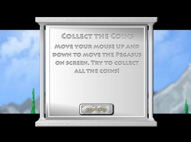 Casino Bonus Beater - Collect the coins. Move the mouse up and down to move the Pegasus on screen. Try to collect all the coins!