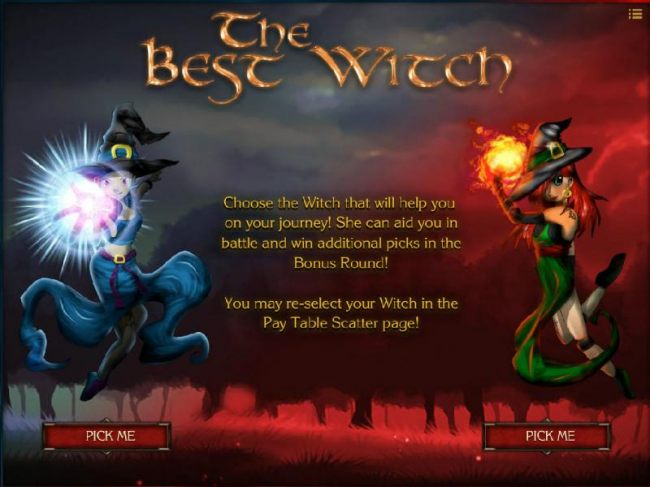 Choose the Witch that will help you on your journey. She can aid you in battle and win additional picks in the bonus round.