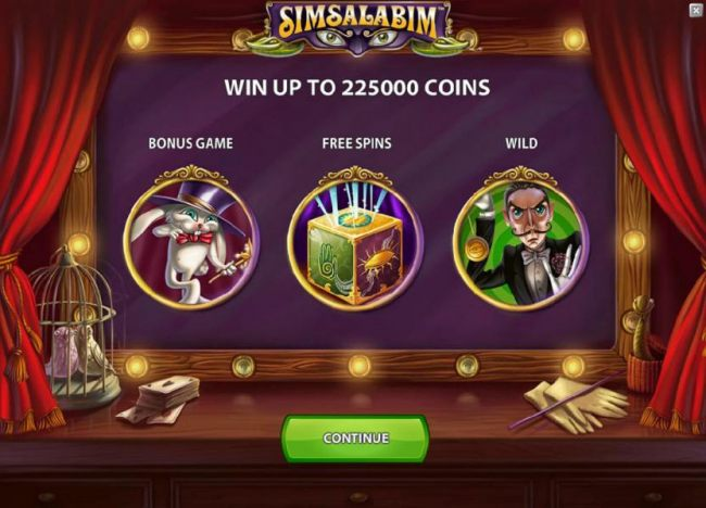 you can win to 225000 coins and the game features a bonus game, free spins and wilds