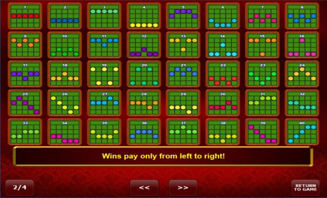 Payline Diagrams 1-40. Wins pay only from left to right!