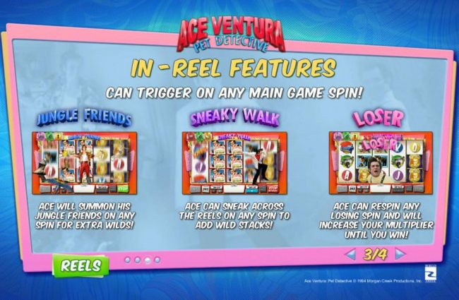 In-Reel Features can trigger on any main game spin! Jungle Friends, Sneaky Walk and Loser Loser.