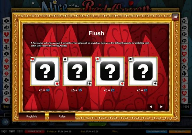 Flush Feature - A Flush pays out when you get 5 symbols of the same suit on a line.