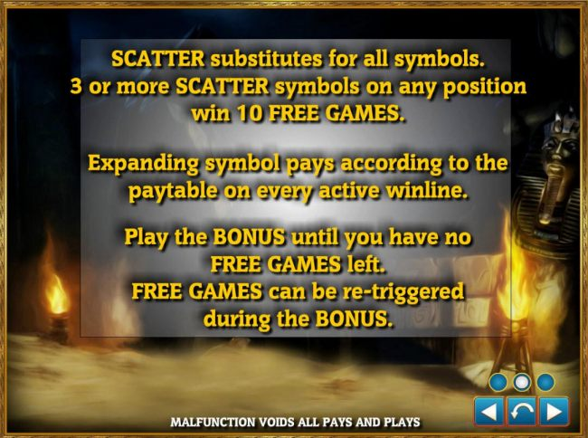 Scatter substitutes for all symbols. 3 or more scatters symbols on any position win 10 free games. Expanding symbol pays according to the paytable on every active winline.