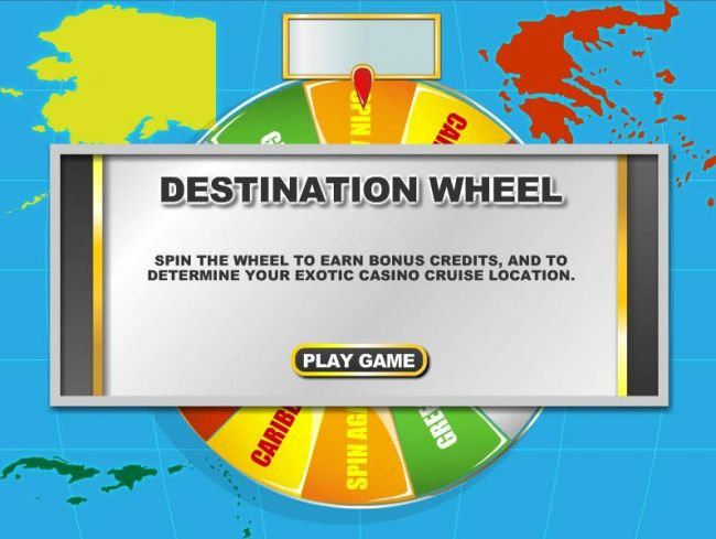 destination wheel - spin the wheel to earn bonus credits and to determine your exotic casino cruise location.