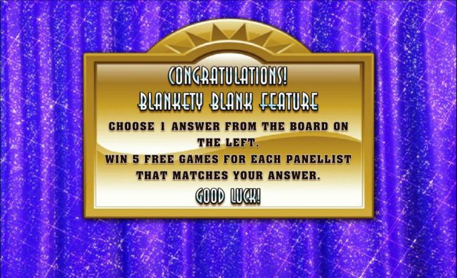 Choose one answer from the board on the left. Win 5 free games for each panelist that matches your answer.