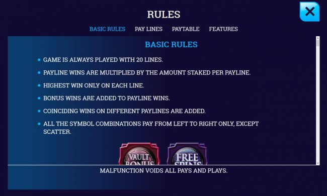 Base Game Rules - Game is always played with 20 lines. All the symbol combinations pay from left to right, except scatter. Highest win only on each line.