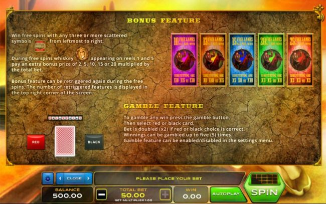 Bonus Feature - Win free spins with any three or more scattered game logo symbols from leftmost to right. Gamble feature is available after any winning spin.
