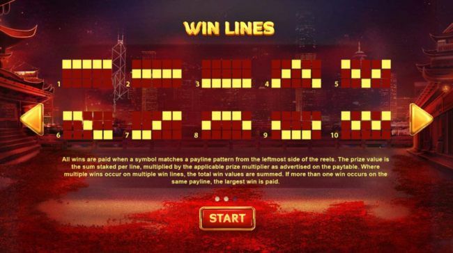 Payline Diagrams 1-10. All wins are paid when a symbol matches a payline pattern from leftmost side of the reels.