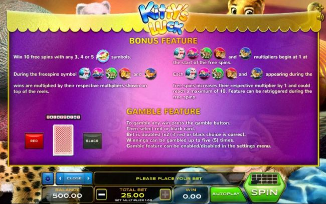 Bonus Feature - Win 10 free spins with any 3, 4 or 5 kitty bowl symbols. Gamble feature game rules.