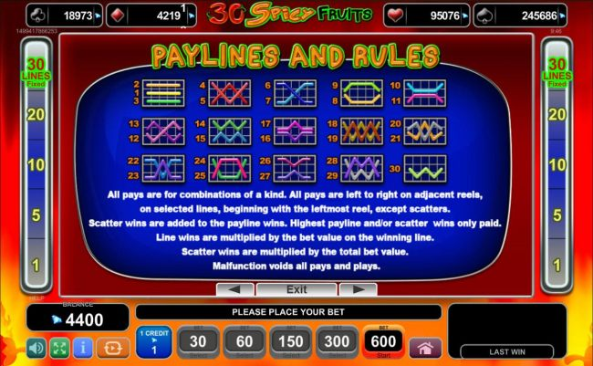 Payline Diagrams 1-30. All pays are for combinations of a kind. All pays are left to right on adjacent reels, on selected lines, beginning with the leftmost reel, except scatters.