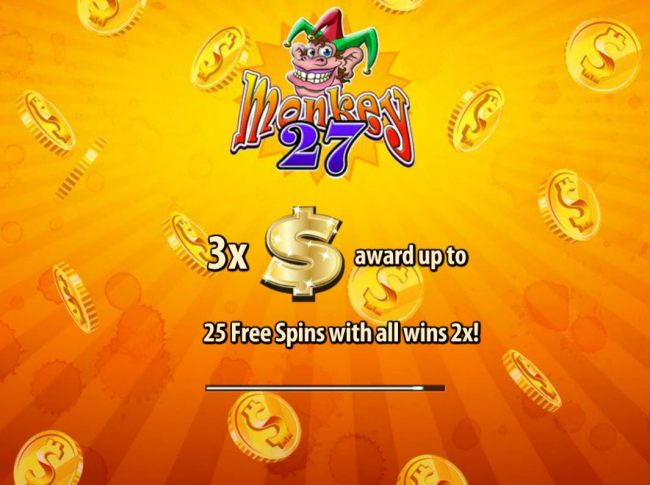 3x Dollar Signs awards up to 25 Free Spins with all wins 2x!