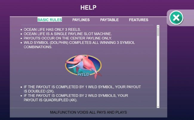 Ocean Life has only 3 reels and a single payline. Payouts occur on the center payline only.