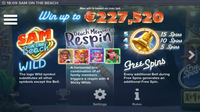 Win up to 227,520! Wild symbol, Scatter symbol and Beach Memories Respin Rules.
