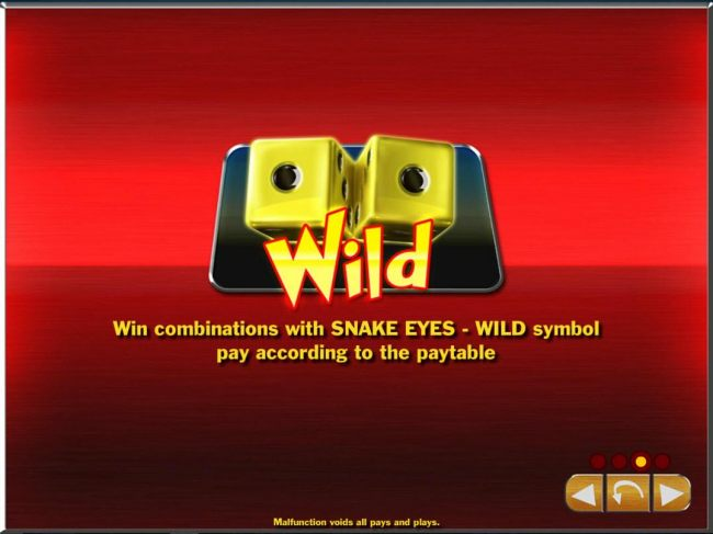 Win combinations with snake eyes - wild symbol pay according to the table.