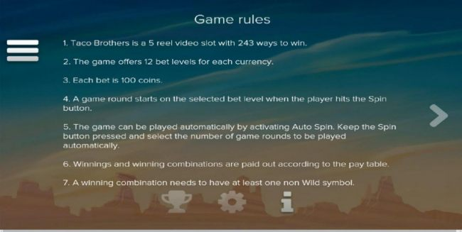 Game Rules - Each Bet is 100 coins. The Game offers 12 bet levels for each currency.