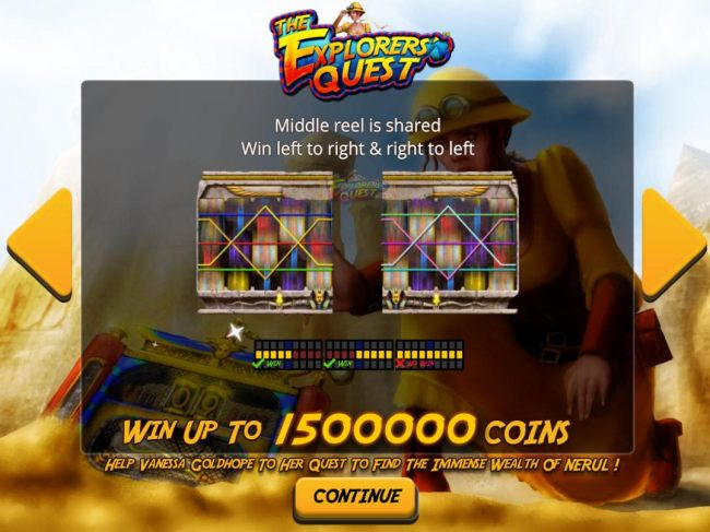 Middle reel is shared win left to right and right to left. Win up to 1500000 coins.