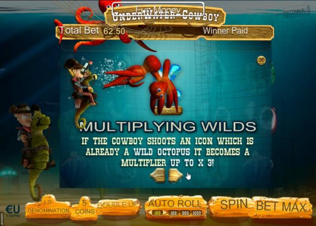 If the cowboy shoots an icon which is already a wild octopus it becomes a multiplier up to x3!