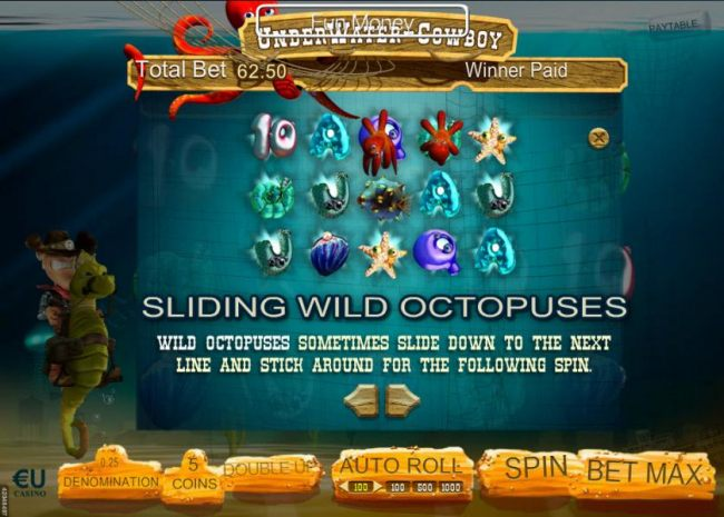 Wild octopuses sometines slide down to the next line and stick around for the following spin.