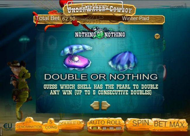 Double or Nothing - Guess which shell has the pearl to double and win ( up to 5 consecutive doubles)