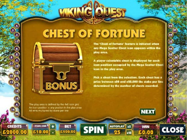 Chest of Fortune - the Chest of Fortune feature is initiated when and Mega Scatter Chest icon appears within the paly area. Pick a Chest from the selection. Each Chest has a prize between x80 and x20,000 the stake per line determined by the number of ches