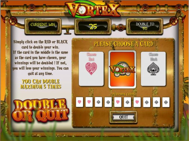 Double or Quit - Simply click on RED or BLACK card to double your winnings.