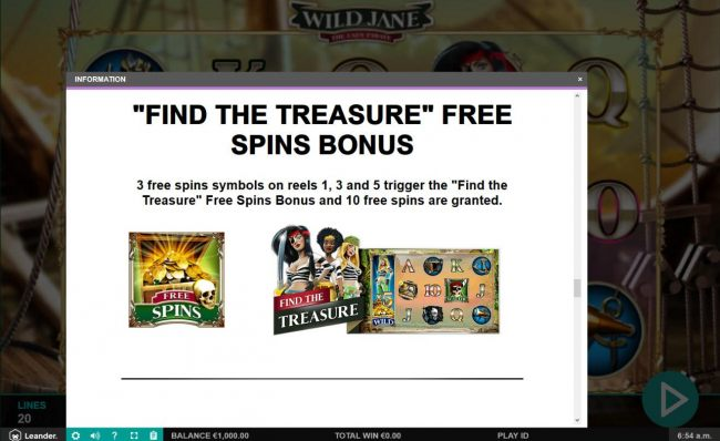 Fine the Treasure Free Spins Bonus - 3 free spins symbols on reels 1, 3 and 5 trigger free spins feature.