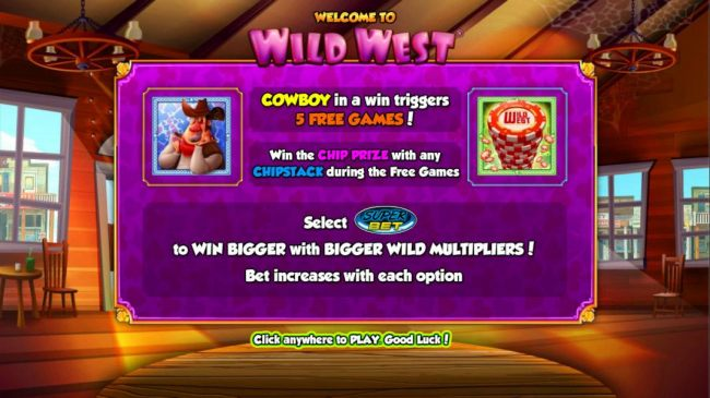 Cowboy in a win triggers five free games! Win the chip prize with any chipstack symbol during the free games. Select Super Bet to win bigger with bigger wild multipliers! Bet increases with each option.