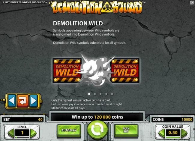 demolition wild - symbols appearing between wild symbols are transformes into demolition wild symbols
