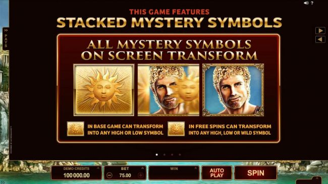 This game features Stacked Mystery Symbols. All mystery symbols on screen transform. In base game can transform into any high or low symbol. In Free Spins can transform into any High, Low or Wild symbol.