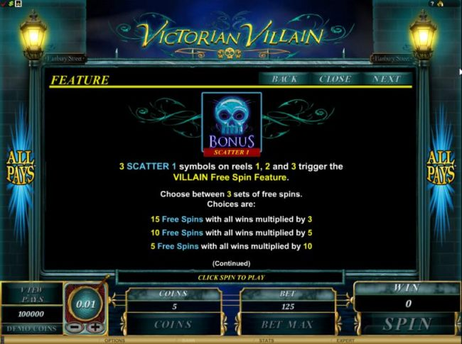 3 scatter 1 symbols on reels 1, 2 and 3 trigger the villian free spin feature